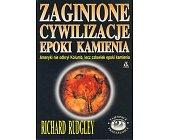 Szczegóły książki ZAGINIONE CYWILIZACJE EPOKI KAMIENIA