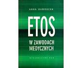 Szczegóły książki ETOS W ZAWODACH MEDYCZNYCH