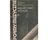 Szczegóły książki FORMY MUZYCZNE - TOM 5 - WIELKIE FORMY WOKALNE