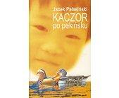 Szczegóły książki KACZOR PO PEKIŃSKU