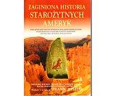 Szczegóły książki ZAGINIONA HISTORIA STAROŻYTNYCH AMERYK