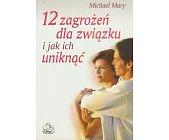 Szczegóły książki 12 ZAGROŻEŃ DLA ZWIĄZKU I JAK ICH UNIKNĄĆ