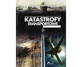 Szczegóły książki KATASTROFY TRANSPORTOWE