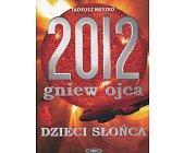Szczegóły książki 2012 GNIEW OJCA - TOM 1 - DZIECI SŁOŃCA