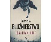 Szczegóły książki CARNIVIA BLUŹNIERSTWO
