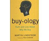 Szczegóły książki BUYOLOGY: TRUTH AND LIES ABOUT WHY WE BUY AND THE NEW SCIENCE OF DESIRE