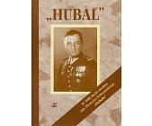 """Szczegóły książki """"HUBAL"""" - MJR HENRYK DOBRZAŃSKI 1897 - 1940"""