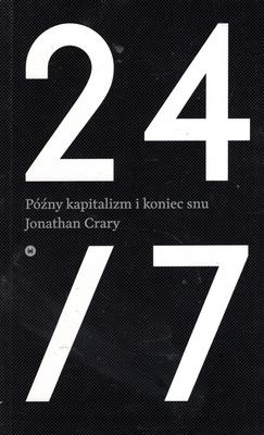 24/7 PÓŹNY KAPITALIZM I KONIEC SEZONU