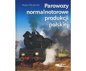Szczegóły książki PAROWOZY NORMALNOTOROWE PRODUKCJI POLSKIEJ