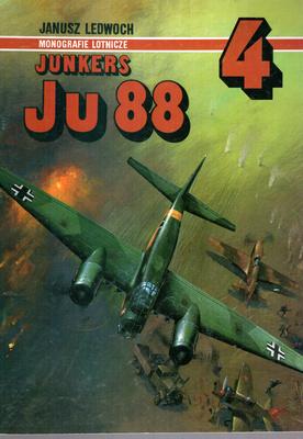 JUNKERS JU 88 - MONOGRAFIE LOTNICZE NR 4