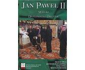 Szczegóły książki JAN PAWEŁ II WIELKI DYPLOMATA I POLITYK