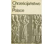 Szczegóły książki CHRZEŚCIJAŃSTWO W POLSCE