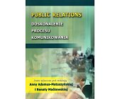 Szczegóły książki PUBLIC RELATIONS. DOSKONALENIE PROCESU KOMUNIKOWANIA