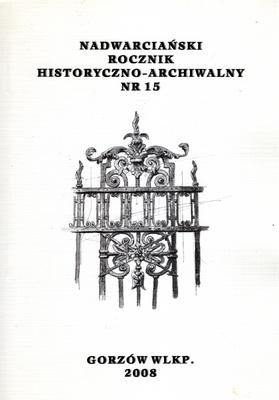 NADWARCIAŃSKI ROCZNIK HISTORYCZNO - ARCHIWALNY - TOM 15