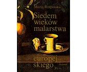 Szczegóły książki SIEDEM WIEKÓW MALARSTWA EUROPEJSKIEGO