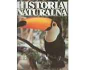Szczegóły książki HISTORIA NATURALNA, SSAKI, PTAKI