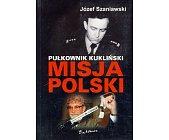 Szczegóły książki PUŁKOWNIK KUKLIŃSKI - MISJA POLSKI