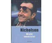 Szczegóły książki JACK NICHOLSON - WIELKI UWODZICIEL