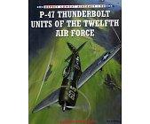 Szczegóły książki P-47 THUNDERBOLT UNITS OF THE TWELTH AIR FORCE