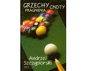 Szczegóły książki GRZECHY, CNOTY, PRAGNIENIA