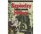 Szczegóły książki SZPIEDZY - TAJNA ARMIA HITLERA