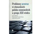 Szczegóły książki PROBLEMY PRAWNE W STOSUNKACH POLSKO - NIEMIECKICH U PROGU XXI WIEKU