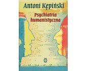Szczegóły książki PSYCHIATRIA HUMANISTYCZNA