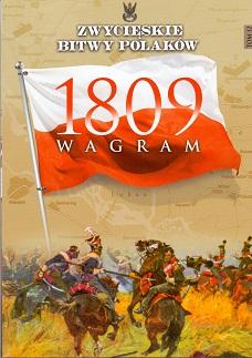 WAGRAM 1809 (ZWYCIĘSKIE BITWY POLAKÓW, TOM 12)