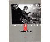Szczegóły książki FOTOGRAFIE GAZETY WYBORCZEJ - TOM 5