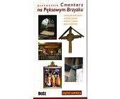 Szczegóły książki CMENTARZ NA PĘKSOWYM BRZYZKU
