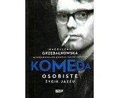 Szczegóły książki KOMEDA. OSOBISTE ŻYCIE JAZZU