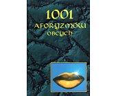 Szczegóły książki 1001 AFORYZMÓW OBCYCH - 2 TOMY