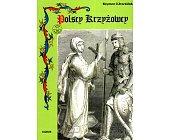 Szczegóły książki POLSCY KRZYŻOWCY