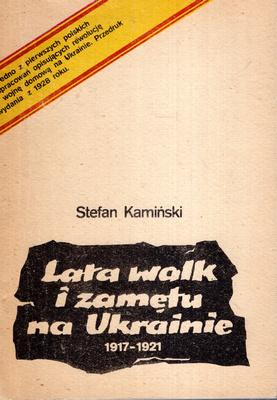 LATA WALK I ZAMĘTU NA UKRAINIE 1917 - 1921