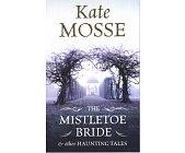 Szczegóły książki THE MISTLETOE BRIDE & OTHER HAUNTING TALES