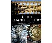 Szczegóły książki CUDA ARCHITEKTURY. NAJWSPANIALSZE BUDOWLE ŚWIATA