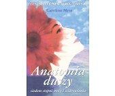 Szczegóły książki ANATOMIA DUSZY - SIEDEM STOPNI MOCY I UZDROWIENIA
