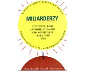 Szczegóły książki MILIARDERZY. KARIERY NAJBOGATSZYCH LUDZI ŚWIATA