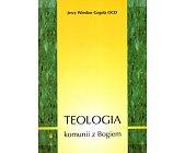 Szczegóły książki TEOLOGIA KOMUNII Z BOGIEM
