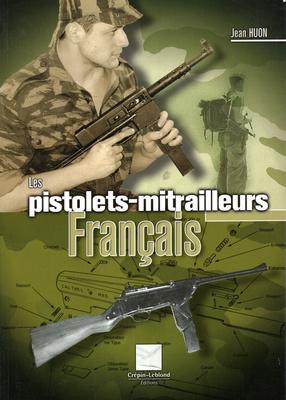 LES PISTOLETS - MITRAILLEURS FRANCAIS