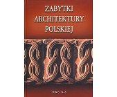 Szczegóły książki ZABYTKI ARCHITEKTURY POLSKIEJ - TOM 3