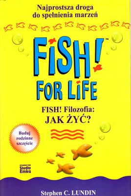 FISH! FILOZOFIA: JAK ŻYĆ? FISH FOR LIFE