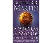 Szczegóły książki A STORM OF SWORDS - VOL 2 - BLOOD AND GOLD