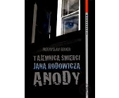 Szczegóły książki TAJEMNICA ŚMIERCI JANA RODOWICZA ANODY