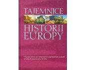 Szczegóły książki TAJEMNICE HISTORII EUROPY