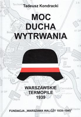 MOC DUCHA WYTRWANIA - WARSZAWSKIE TERMOPILE 1939