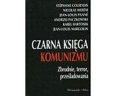 Szczegóły książki CZARNA KSIĘGA KOMUNIZMU