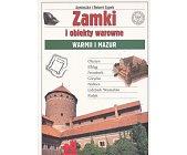 Szczegóły książki ZAMKI I OBIEKTY WAROWNE WARMII I MAZUR