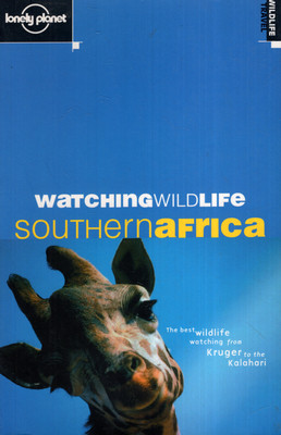 WATCHING WILDLIFE: SOUTHERN AFRICA (LONELY PLANET)