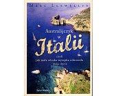 Szczegóły książki AUSTRALIJCZYK W ITALII CZYLI JAK MAŁA WŁOSKA WYSEPKA ODMIENIŁA MOJE ŻYCIE